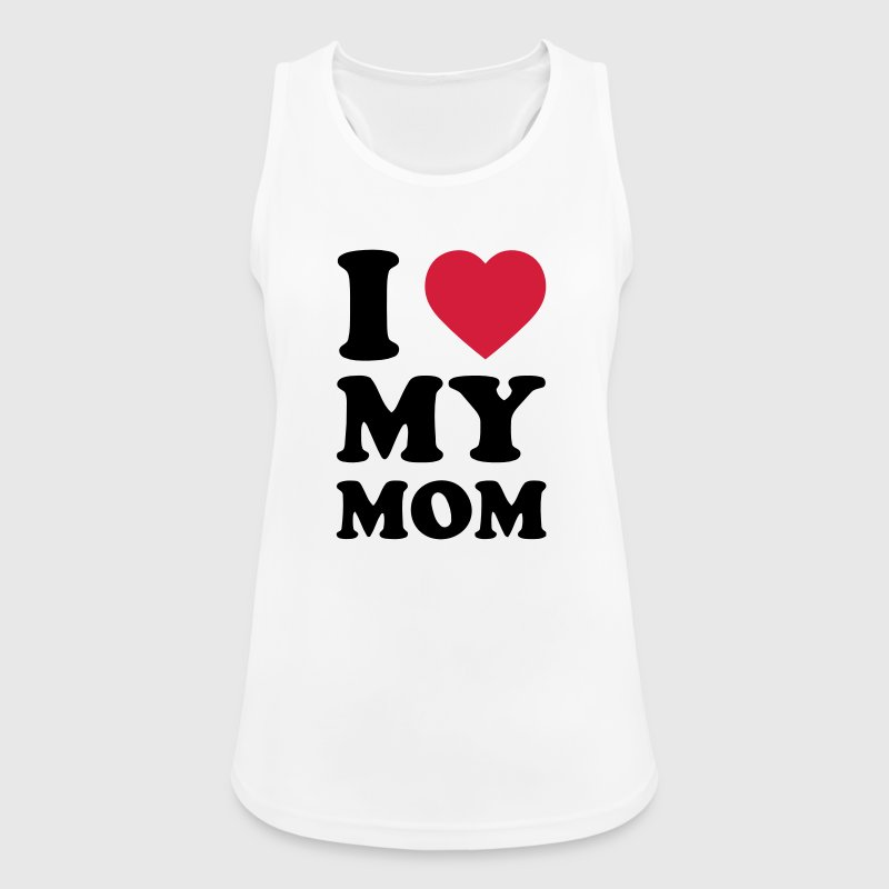 I LOVE MY MOM Tops - Women's Breathable Tank Top
