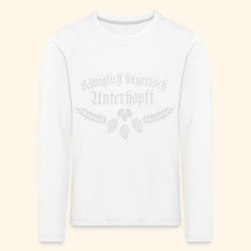 Königlich bayerisch unterhopft - Kinder Premium Langarmshirt