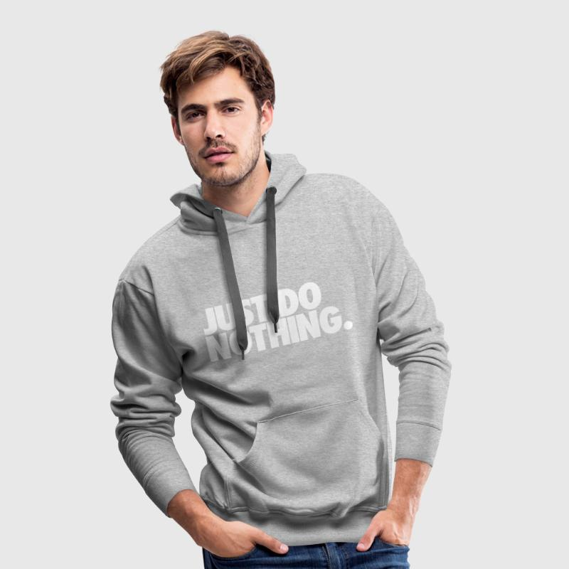 Just Do Nothing Sweat-shirts - Sweat-shirt à capuche Premium pour hommes