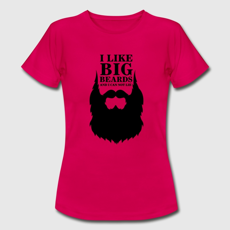 I like big beards T-Shirts - Frauen T-Shirt