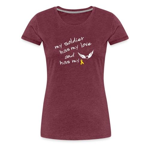 My soldier has my love - Frauen Premium T-Shirt