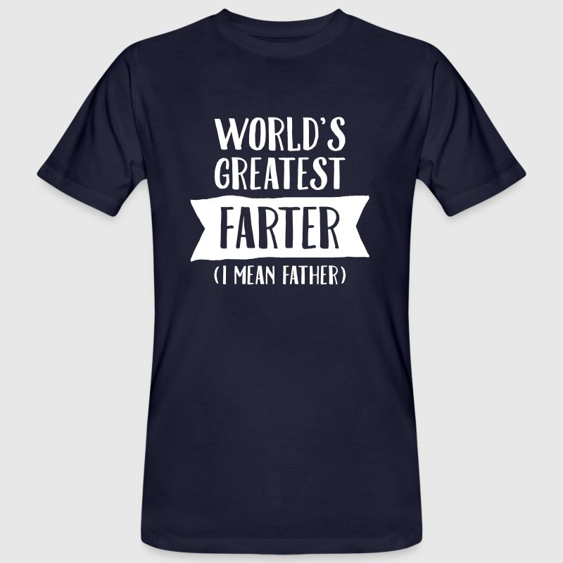 World's Greatest Farter (I Mean Father) T-shirts - Mannen Bio-T-shirt
