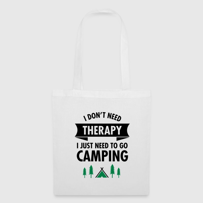 I Don't Need Therapy - I Just Need To Go Camping Tassen & rugzakken - Tas van stof