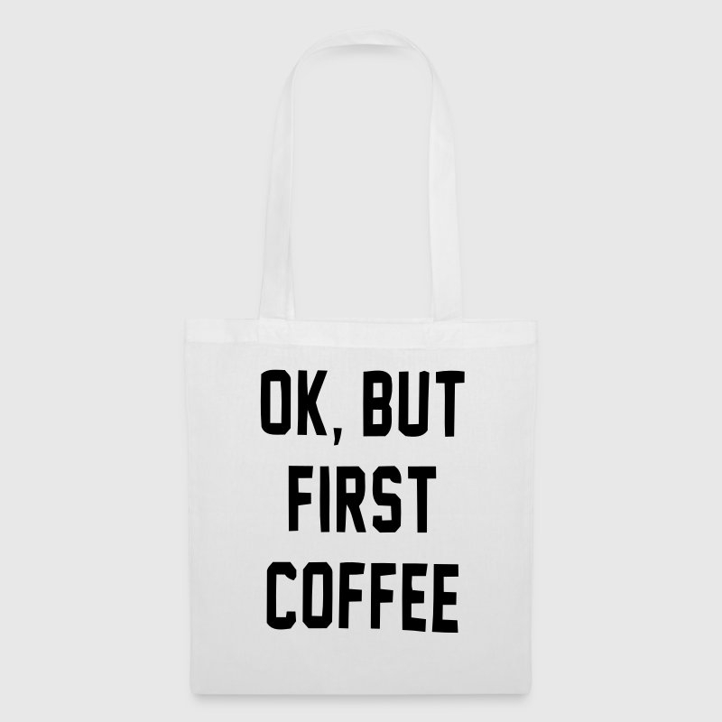 Okay, but not before coffee! Borse & zaini - Borsa di stoffa