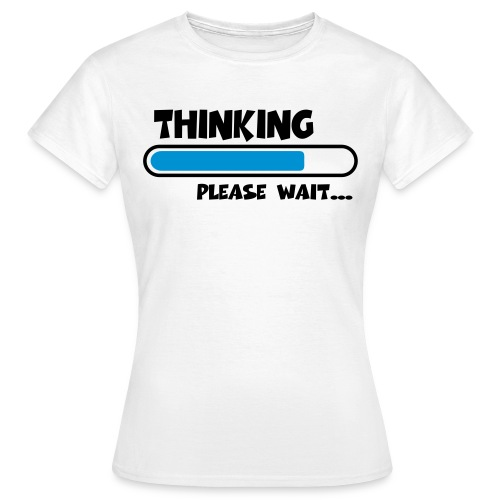 Thinking - Womens - Women's T-Shirt