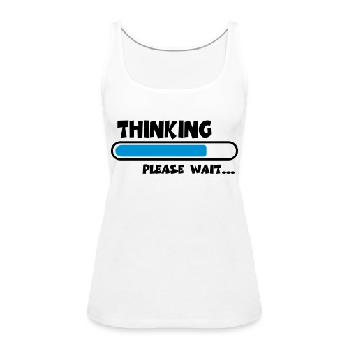 Thinking - Womens - Women's Premium Tank Top