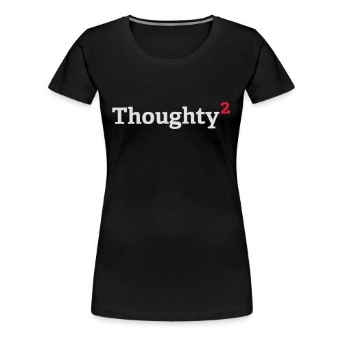 Thoughty2 - Women's Premium T-Shirt