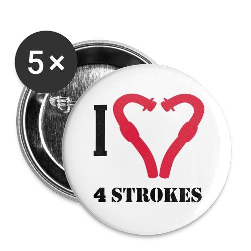 I love 4 strokes - Buttons groß 56 mm (5er Pack)