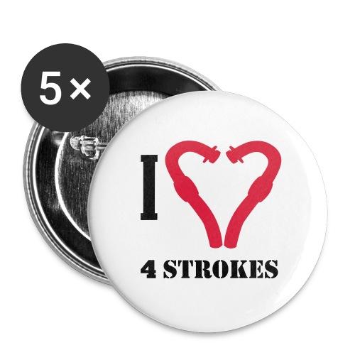 I love 4 strokes - Buttons mittel 32 mm (5er Pack)