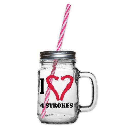 I love 4 strokes - Henkelglas mit Schraubdeckel