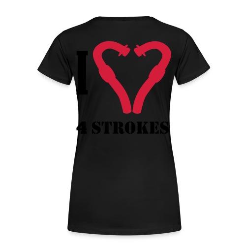 I love 4 strokes - Frauen Premium T-Shirt