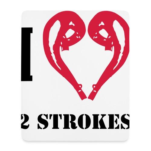 I love 2 strokes - Mousepad (Hochformat)