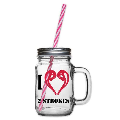 I love 2 strokes - Henkelglas mit Schraubdeckel