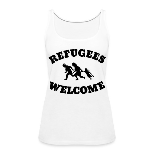 Refugees Welcome - Frauen Premium Tank Top