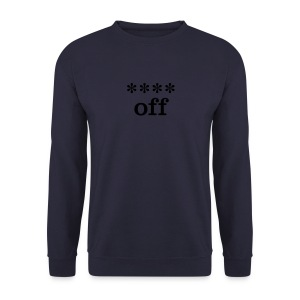 **** off - Men's Sweatshirt