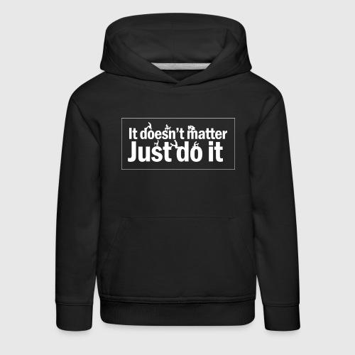Just do it  - Premium hættetrøje til børn