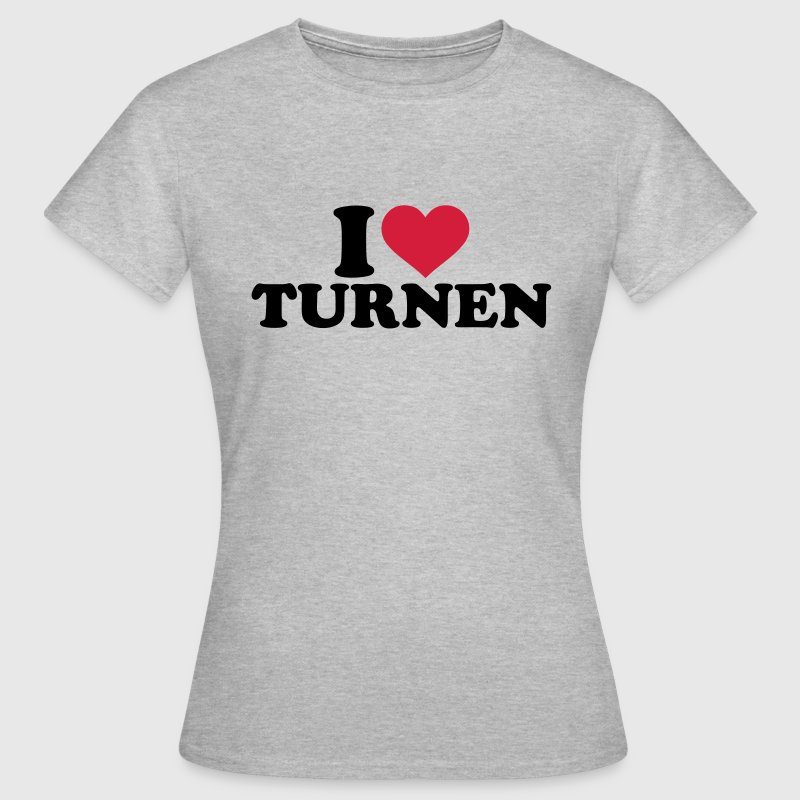 I love Turnen T-Shirts - Frauen T-Shirt