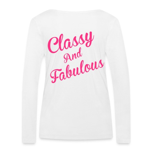 Classy and Fabulous  - Women's Organic Longsleeve Shirt by Stanley & Stella