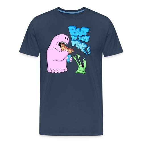 But it was mine! - Men's Premium T-Shirt