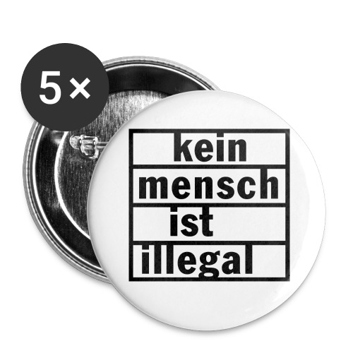 kein Mesch ist illegal - Buttons klein 25 mm