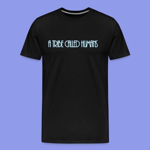 A Tribe Called Humans T-Shirt - Männer Premium T-Shirt