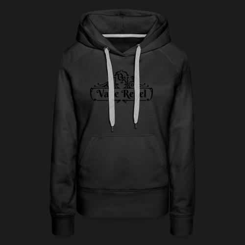 Vape Rebel - Girly Shirt - Frauen Premium Hoodie