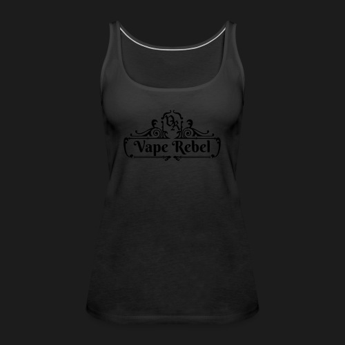 Vape Rebel - Girly Shirt - Frauen Premium Tank Top