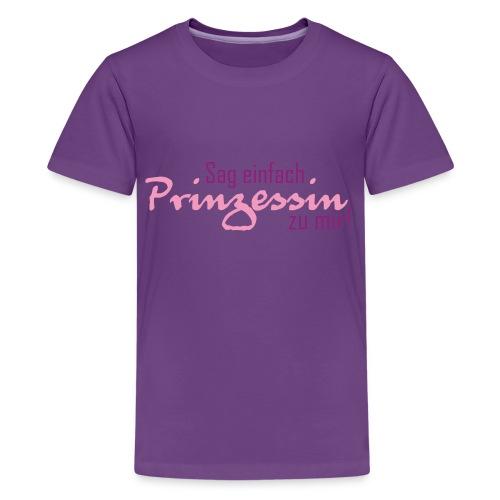 Nenn mich einfach Prinzessin - Teenager Premium T-Shirt