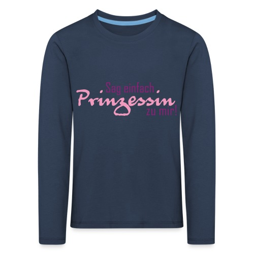 Nenn mich einfach Prinzessin - Kinder Premium Langarmshirt
