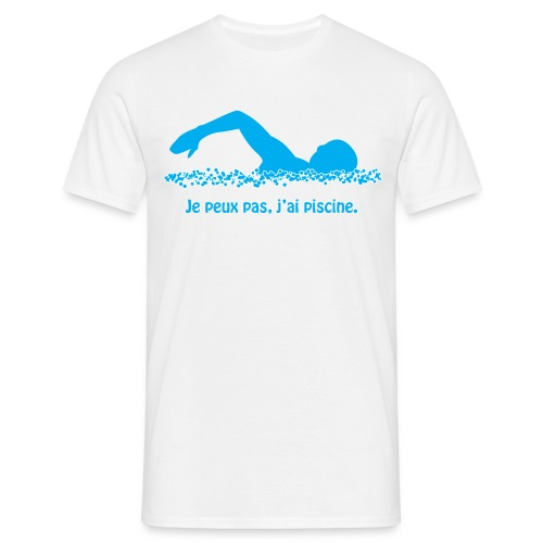 Je Peux pas j'ai piscine - T-shirt Homme