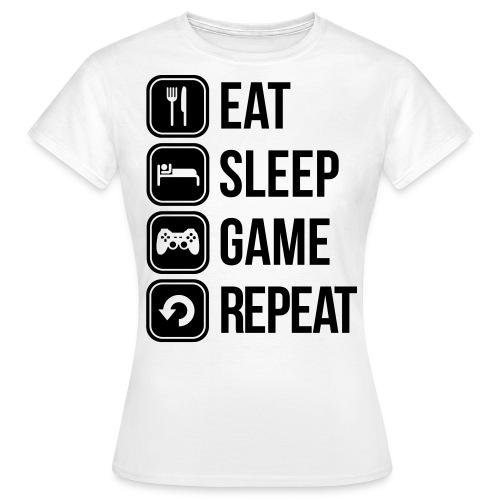 Eat Sleep Game Repeat [Women] - Women's T-Shirt