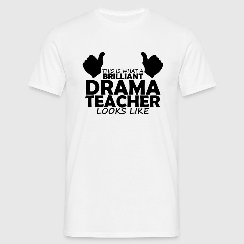 brilliant drama teacher T-Shirts - Men's T-Shirt