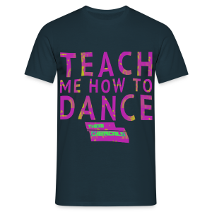 Teach/Dance - Mannen T-shirt