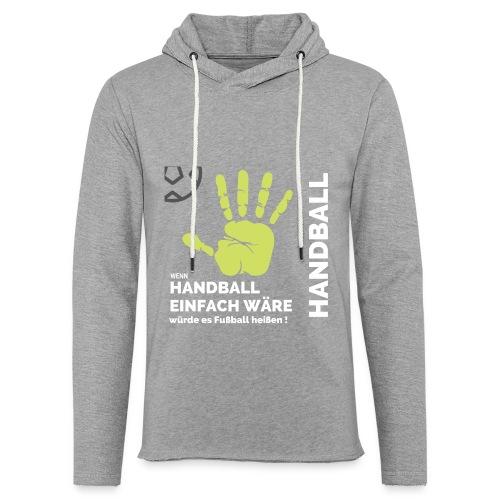 Wenn Handball einfach wäre... - Leichtes Kapuzensweatshirt Unisex