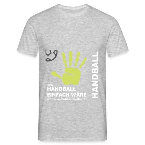 Wenn Handball einfach wäre... - Männer T-Shirt