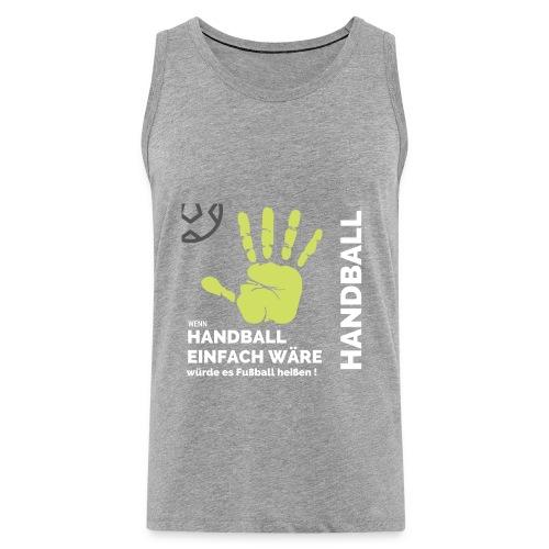 Wenn Handball einfach wäre... - Männer Premium Tank Top