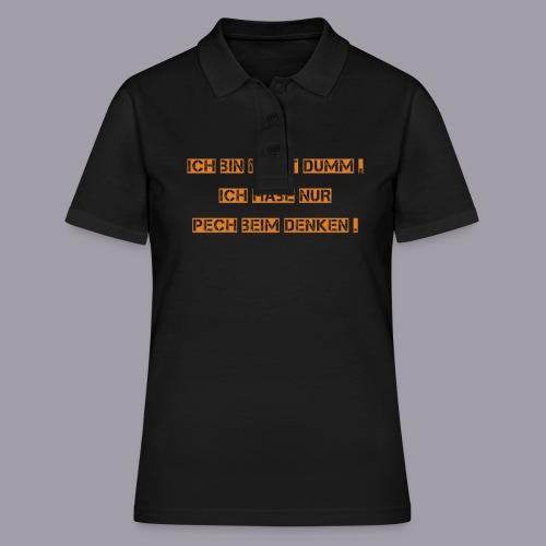 Ich bin nicht dumm, ich habe nur Pech beim denken. - Frauen Polo Shirt