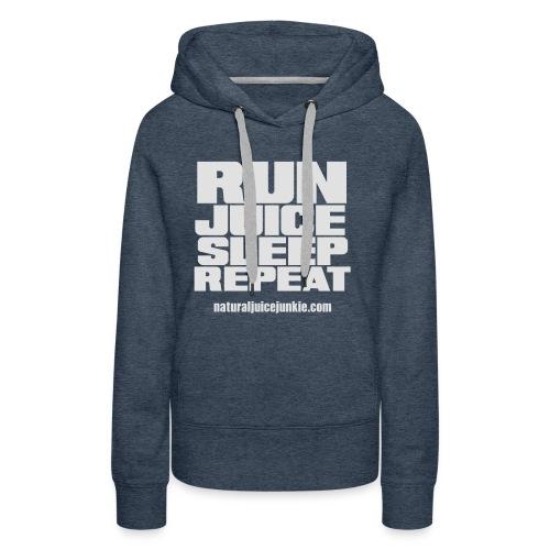 Mens Run Juice Sleep Repeat - Women's Premium Hoodie