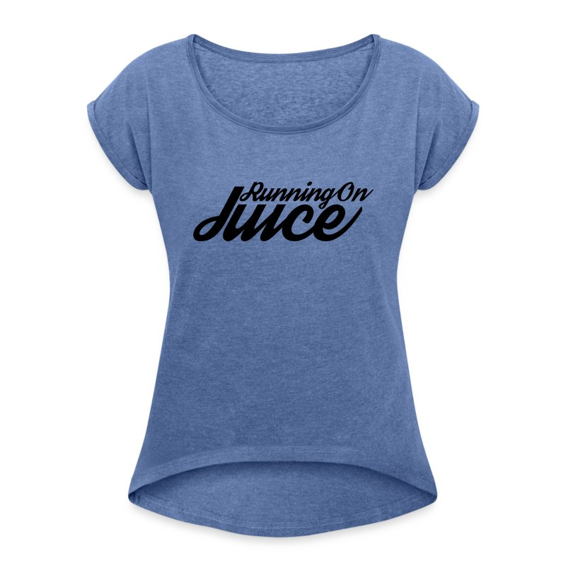 Womens Running on Juice - Women's T-shirt with rolled up sleeves