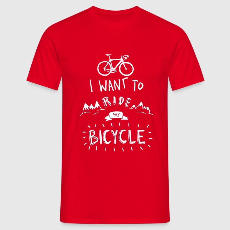 Red I want to ride my bike T-Shirts - Men's T-Shirt