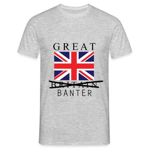 Great Banter T-Shirt Mens - Men's T-Shirt