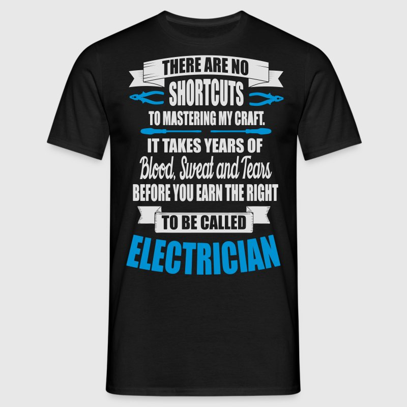 Electrician - it takes years of blood T-Shirts - Men's T-Shirt
