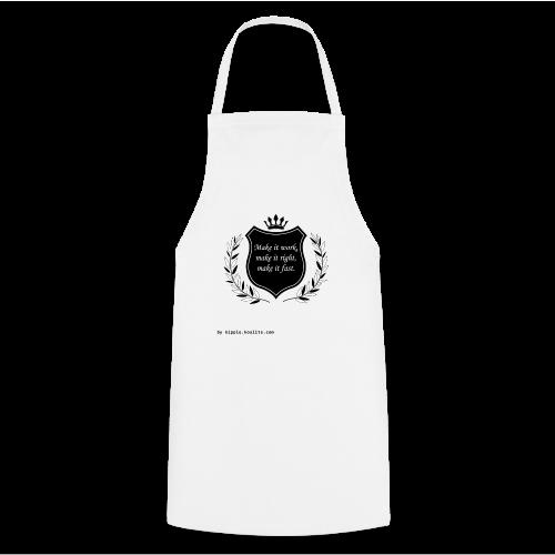 Make it work, make it right, make it fast (Black) - Cooking Apron