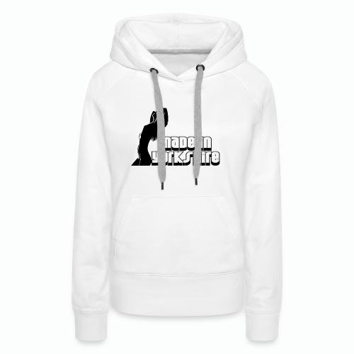 Sexy Woman Made in Yorkshire on Women's Premium T-Shirt - Women's Premium Hoodie