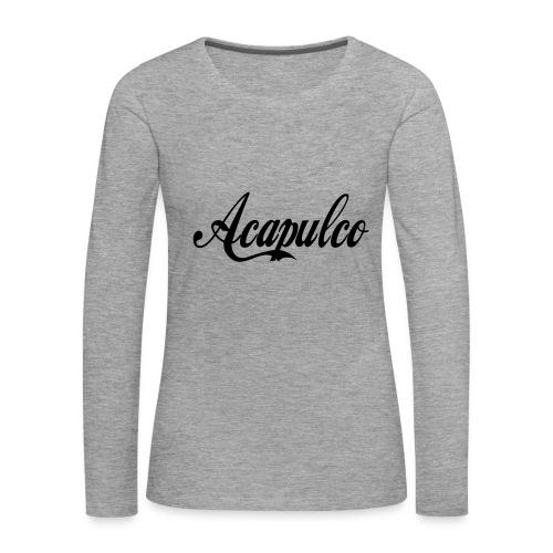 Acapulco - Camiseta de manga larga premium mujer