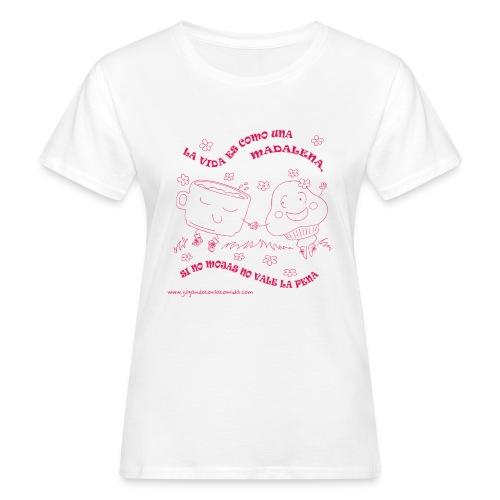 La vida es como una Madalena... - Camiseta ecológica mujer