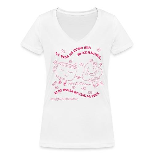 La vida es como una Madalena... - Camiseta ecológica mujer con cuello de pico de Stanley & Stella