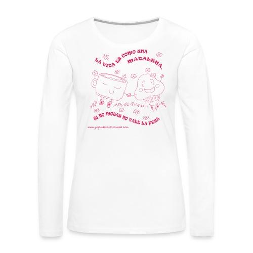 La vida es como una Madalena... - Camiseta de manga larga premium mujer