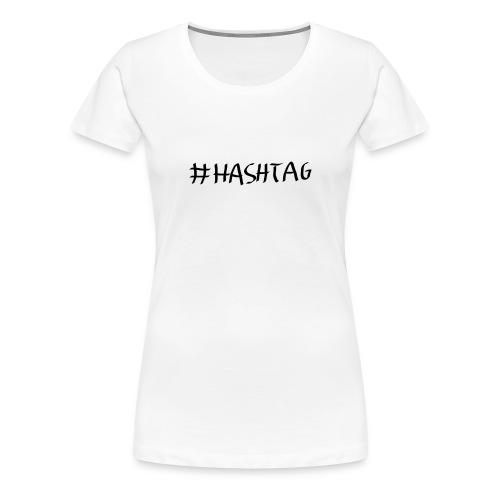 #Hashtag - Frauen - Frauen Premium T-Shirt