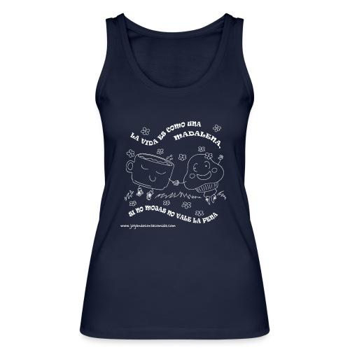 La vida es como una Madalena... - Camiseta de tirantes ecológica mujer de Stanley & Stella